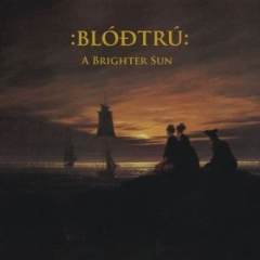 Blodtru - A Brighter Sun (CD)