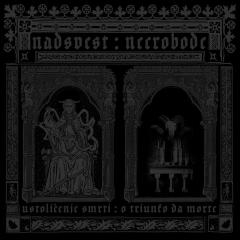 Nadsvest / Necrobode - Ustoličenje smrti / O triunfo da morte (CD)