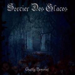 Sorcier Des Glaces - Ghastly Memories (MCD)